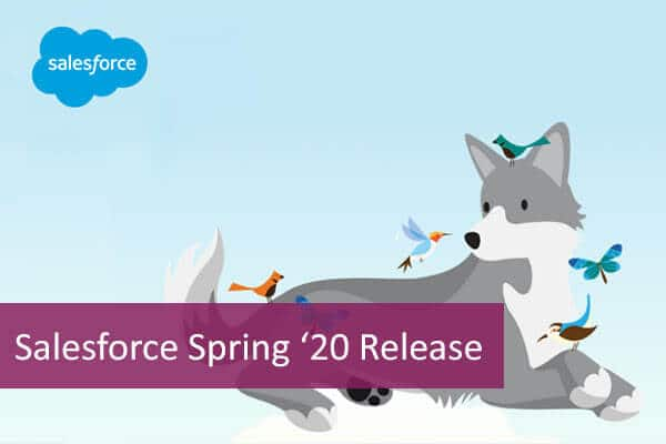 Salesforce Spring '20 Release - Top 8 Features